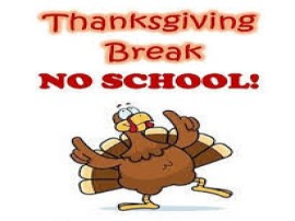 Thanksgiving Break - No School