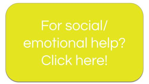 For social/emotional help? Click here!