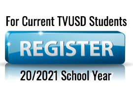 register current TVUSD students for 2020 2021 school year